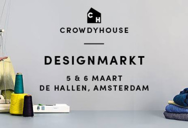 5 & 6 MARCH CROWDYHOUSE DESIGNMARKET // DE HALLEN, AMSTERDAM